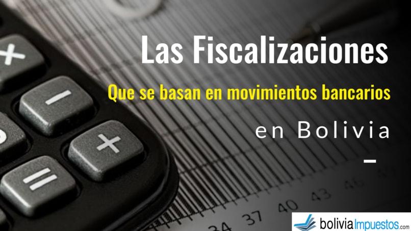 Las fiscalizaciones que se basan en movimientos bancarios en Bolivia