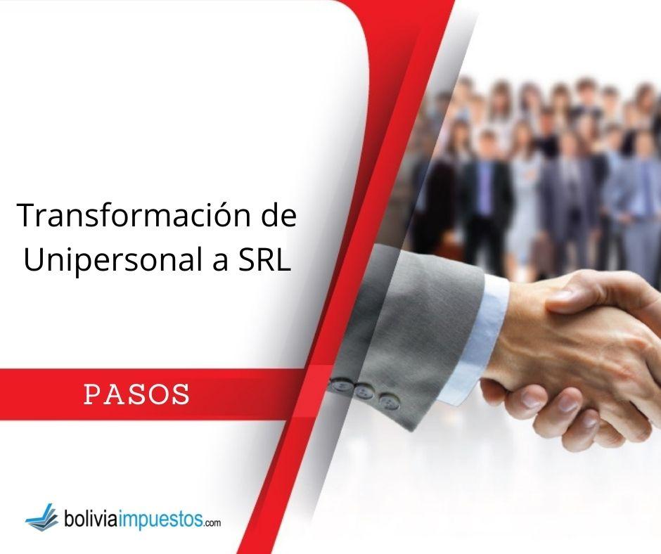 Pasos para Transformación de empresa Unipersonal a SRL