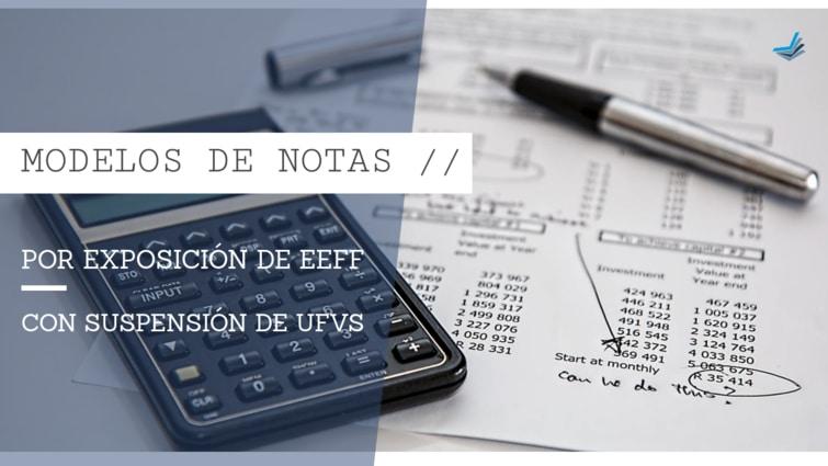 Modelos de notas por exposición de EEFF con suspensión de UFVs